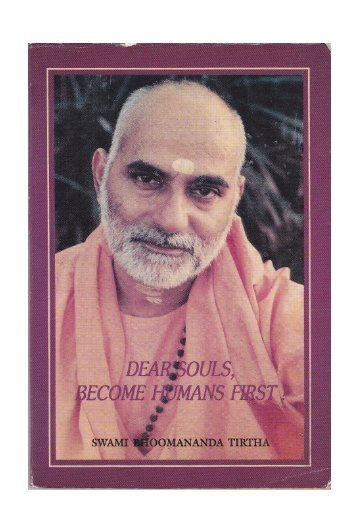 Dear Souls, Become Humans First - Swami Bhoomananda Tirtha