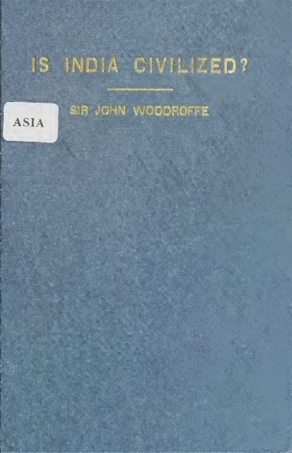 Is India Civilized 1922 by John George Woodroffe - Hindu Online
