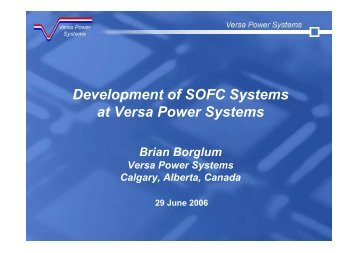 Development of SOFC Systems at Versa Power Systems - VTT