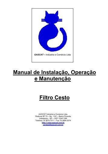 Manual de Instalação, Operação e Manutenção Filtro Cesto - Gascat