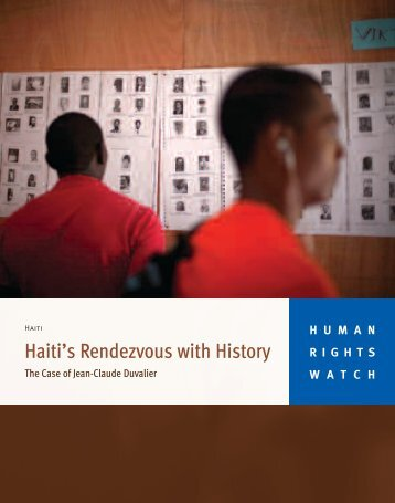 "Report: ""Haiti's Rendezvous with History - The - Human Rights Watch"