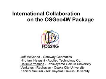 International Collaboration on the OSGeo4W Package - FOSS4G 2010