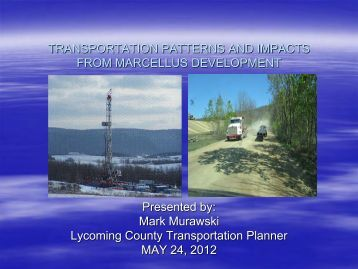 transportation patterns and impacts from marcellus development