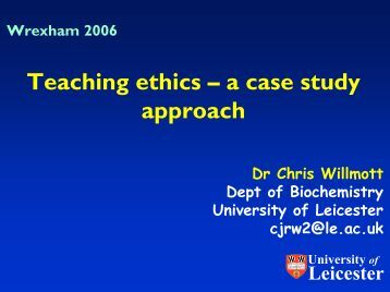 case studies in ethics in teaching Case studies are a tool for discussing scientific integrity although one of the most frequently used tools for encouraging discussion, cases are only one of many.