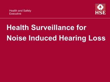 Health Surveillance for Noise Induced Hearing Loss - HSE