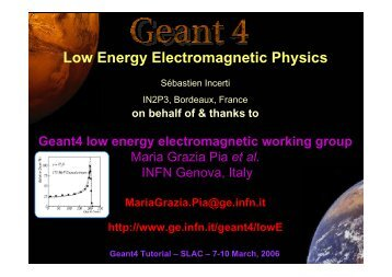 Low Energy Electromagnetic Physics - SLAC Geant4 Team