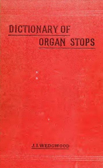 A comprehensive dictionary of organ stops - Allen Organ Studio of ...