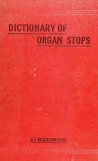 A comprehensive dictionary of organ stops - Allen Organ Studio of