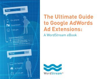 The Ultimate Guide to Google AdWords Ad Extensions: