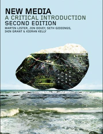 new media a critical introduction New media: a critical introduction by martin lister, jon dovey, seth giddings, iain grant, kieran kelly click here for the lowest price paperback, 9780415223782, 0415223784.