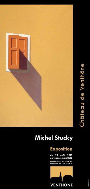 Michel Stucky Exposition du 25 août 2012 au 16 septembre ... - Tosi.ch