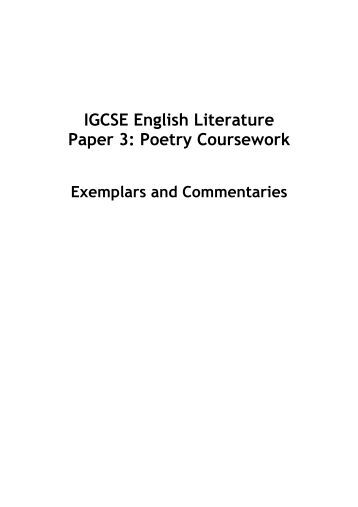 literature coursework igcse Version 1 syllabus cambridge igcse® literature (english) 0486 for examination in june and november 2017 and 2018 also available for examination in march 2017 and 2018 for india only to 15 for each collection • page 19: the terminology has been changed to refer to coursework as 'centre- based assessment.