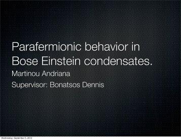 Parafermionic behavior in Bose Einstein condensates.