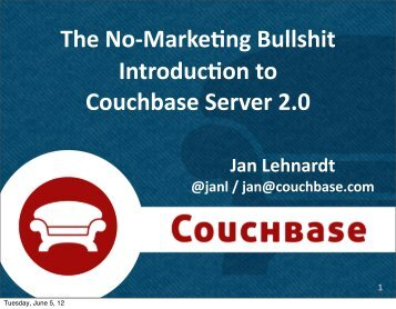 The No-‐Marke8ng Bullshit Introduc8on to Couchbase Server 2.0