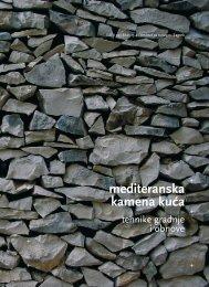 Mediteranska kamena kuća – tehnike gradnje i ... - Institut za turizam