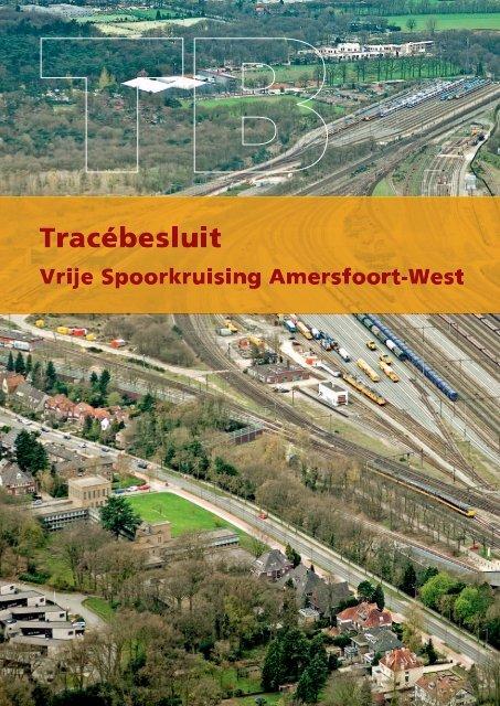 Tracébesluit Vrije Spoorkruising Amersfoort West - ProRail