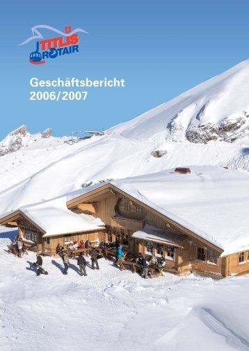 Geschäftsbericht 2006/2007 - Titlis