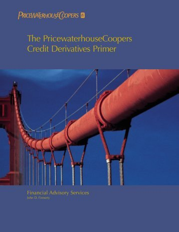 The PricewaterhouseCoopers Credit Derivatives Primer
