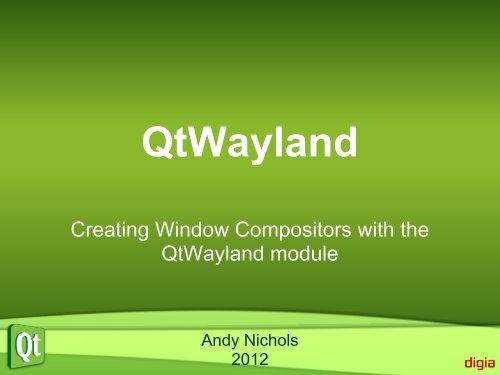 QtWayland Presentation pdf - Qt Developer Days
