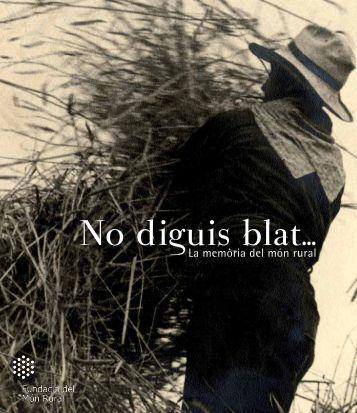 No diguis blat… - Fundació del Món Rural