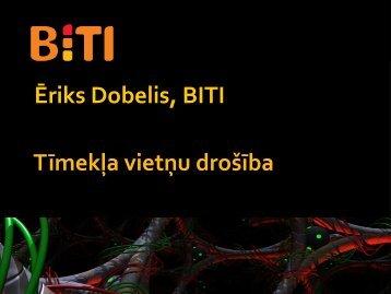 Tīmekļa vietņu drošība Ēriks Dobelis, BITI - CERT