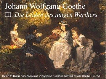 Johann Wolfgang Goethe III. Die Leiden des jungen