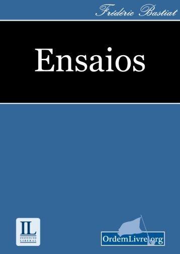 Frédéric Bastiat - Ensaios - Ordem Livre