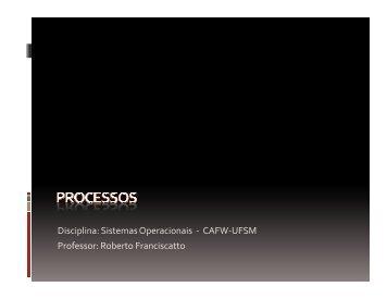 Disciplina: Sistemas Operacionais - CAFW-UFSM Professor ...