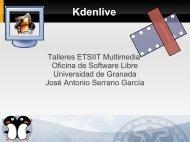 Kdenlive - Oficina de Software Libre de la Universidad de Granada
