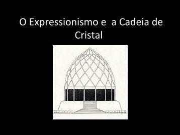 O Expressionismo e  a Cadeia de Cristal - USP
