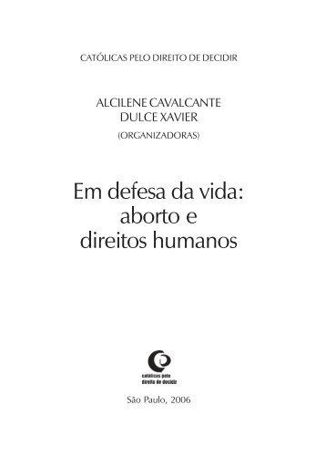 Em defesa da vida: aborto e direitos humanos - Católicas pelo ...