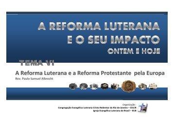 6. A REFORMA LUTERANA E A REFORMAPROTESTANTE PELA ...