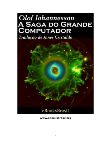A Saga do Grande Computador - eBooksBrasil