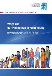 Wege zur durchgängigen Sprachbildung Ein ... - FörMig Berlin