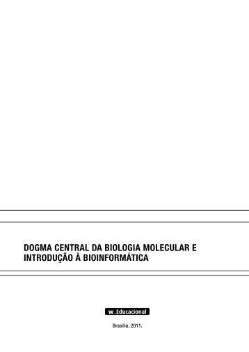 Dogma Central Da Biologia moleCular e introDução à BioinformátiCa