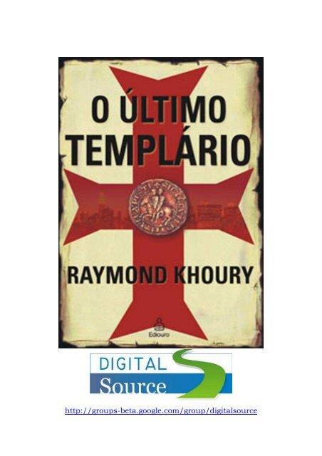 ae65e2351673 Raymond Khoury - O Último Templário (pdf) (rev) - Templários