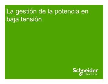 Gestión Potencia Baja Tensión - Schneider Electric Site ...
