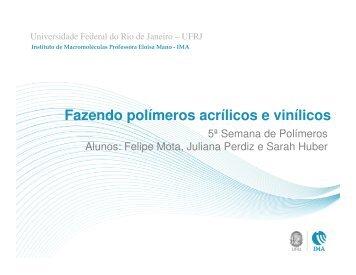 Fazendo polímeros acrílicos e vinílicos - IMA - UFRJ