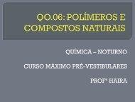 Aula QO 06 – Polímeros e compostos naturais.