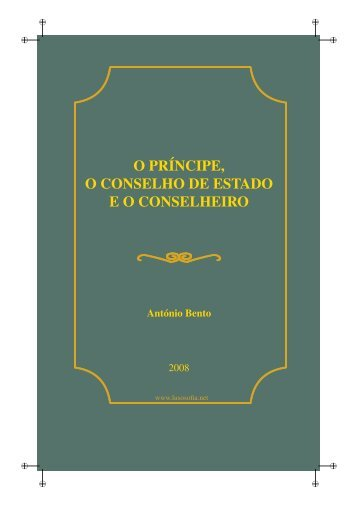 O Príncipe, o Conselho de Estado e o Conselheiro na ... - LusoSofia