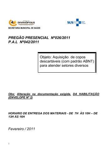 PREGÃO PRESENCIAL Nº026/2011 P.A.L Nº042/2011 Objeto ...