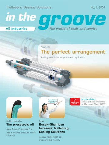 in the groove All Industries 1/2007 - Trelleborg Sealing Solutions