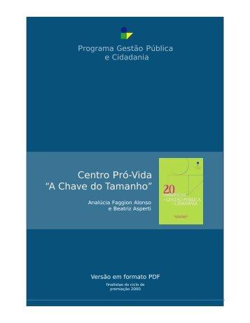 """Centro Pró-Vida """"A Chave do Tamanho"""" - Belo - FGV-Eaesp"""