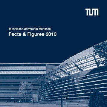 Facts & Figures 2010 - TUM