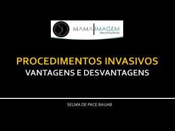PROCEDIMENTOS INVASIVOS PRÓS E CONTRAS - Mama Imagem