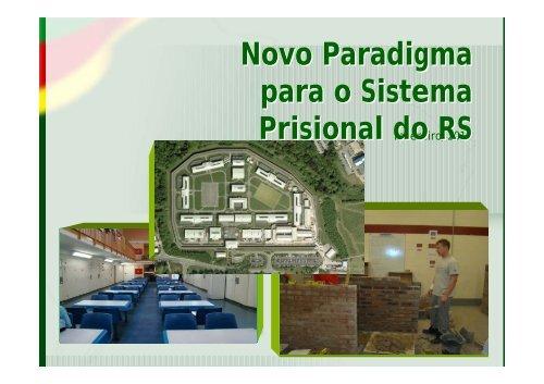 Novo Paradigma para o Sistema Prisional do RS Novo Paradigma ...