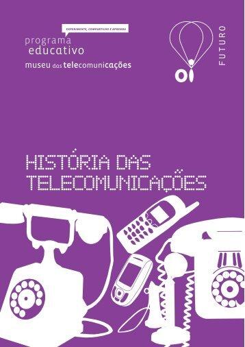 A Historia das Telecomunicações - Oi Futuro