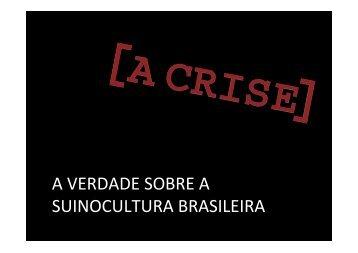 A VERDADE SOBRE A SUINOCULTURA BRASILEIRA