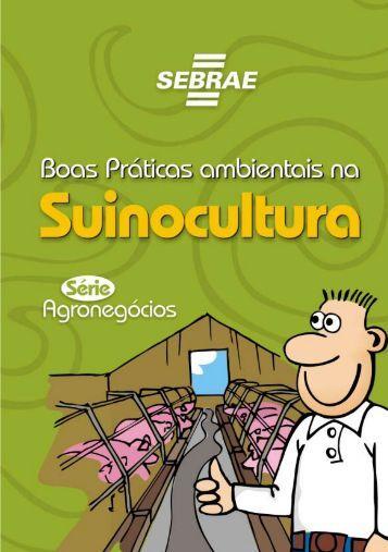 Boas Práticas Ambientais na Suinocultura - Biblioteca Sebrae
