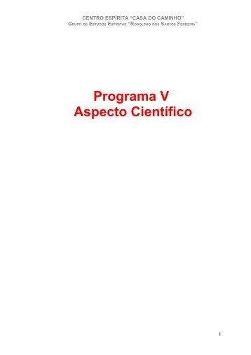 Programa V – Aspecto Científico - Centro Espírita Casa do Caminho